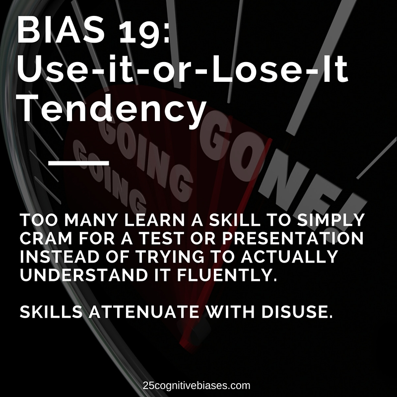 25 Cognitive Biases - Bias 19 Use-it-or-Lose-it Tendency