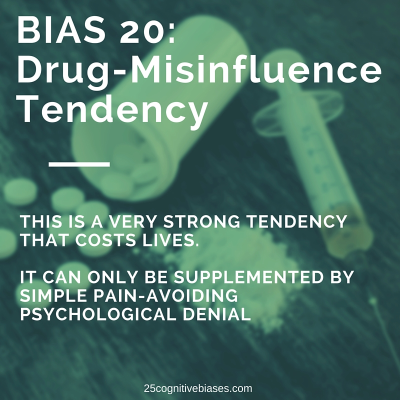 25 Cognitive Biases - Bias 20 Drug-Misinfluence Tendency