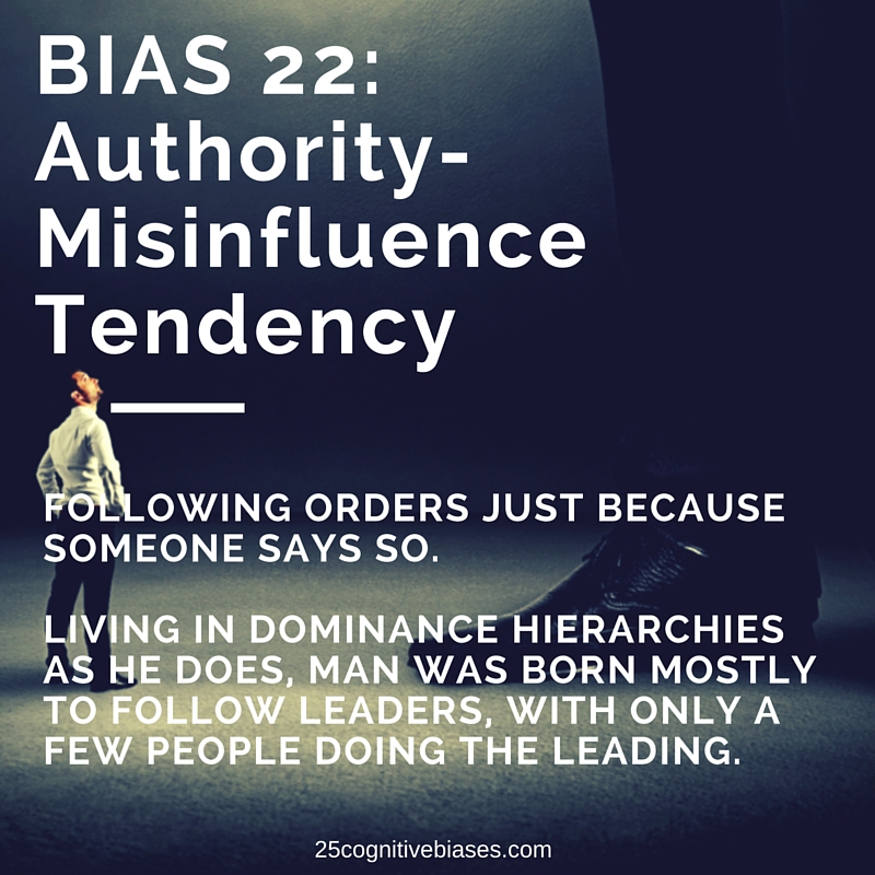 25 Cognitive Biases - Bias 22 Authority-Misinfluence Tendency